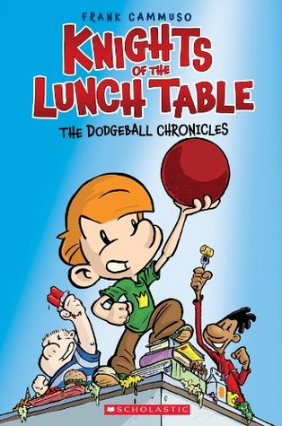Knights of the Lunch Table #1: The Dodgeball Chronicles (2013)