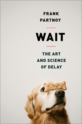 Wait: The Art and Science of Delay (2012)