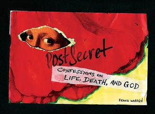 PostSecret: Confessions on Life, Death, and God (2009)