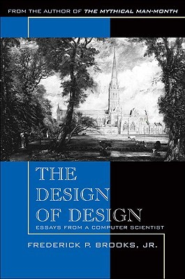 The Design of Design: Essays from a Computer Scientist (2010)