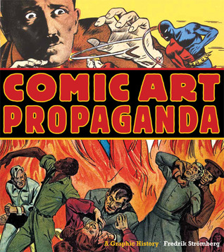 Comic Art Propaganda: A Graphic History (2010)