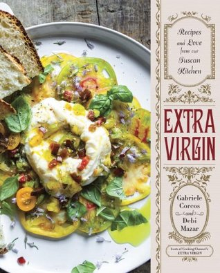Extra Virgin: Recipes & Love from Our Tuscan Kitchen (2014)