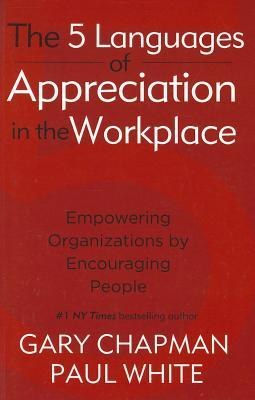 5 Languages Of Appreciation In The Workplace (2011)