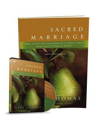 Sacred Marriage Participant's Guide with DVD: What If God Designed Marriage to Make Us Holy More Than to Make Us Happy? (2013)