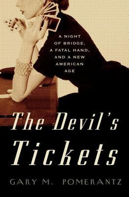 Devil's Tickets: A Night of Bridgefatal Hand, and a New American Age (2014)