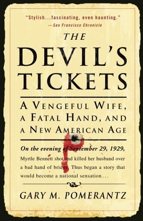 The Devil's Tickets: A Vengeful Wife, a Fatal Hand, and a New American Age (2011)
