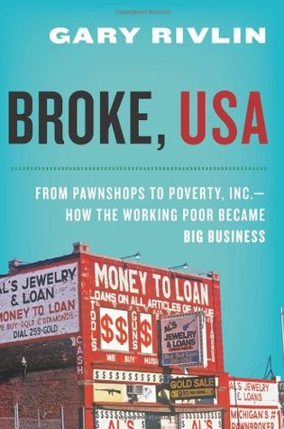 Broke, USA: From Pawnshops to Poverty, Inc. - How the Working Poor Became Big Business (2010)