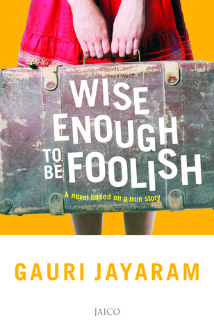 Wise Enough to be Foolish (2013)