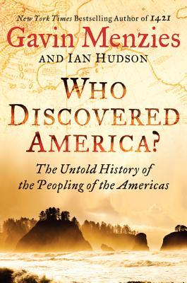 Who Discovered America? The Untold History of the Peopling of the Americas (2013)
