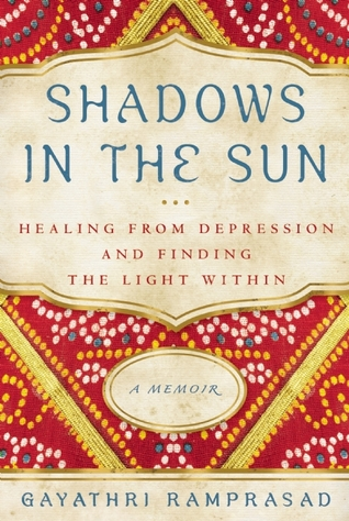 Shadows in the Sun: Healing from Depression and Finding the Light Within (2014)