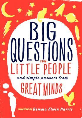 Big Questions from Little People: And Simple Answers from Great Minds (2012)