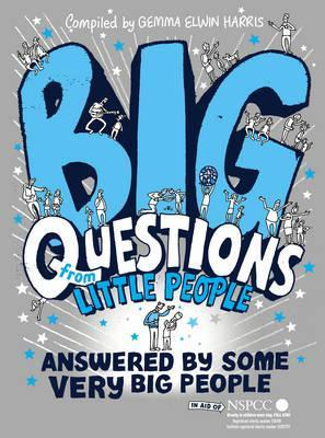 Big Questions from Little People ... Answered by Some Very Big People. by Gemma Elwin Harris (2012)