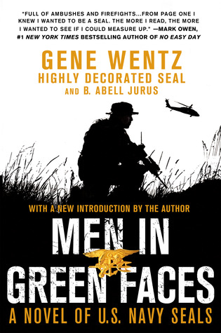Men in Green Faces: A Novel of U.S. Navy SEALs (2012)