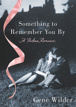 Something to Remember You By: A Perilous Romance (2013)