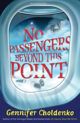No Passengers Beyond This Point. by Gennifer Choldenko (2011)