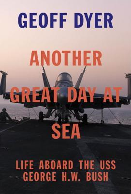 Another Great Day at Sea: Life Aboard the USS George H.W. Bush (2014)