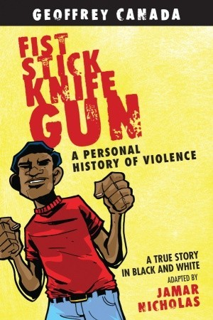 Fist Stick Knife Gun: A Personal History of Violence, A True Story in Black and White (2010)