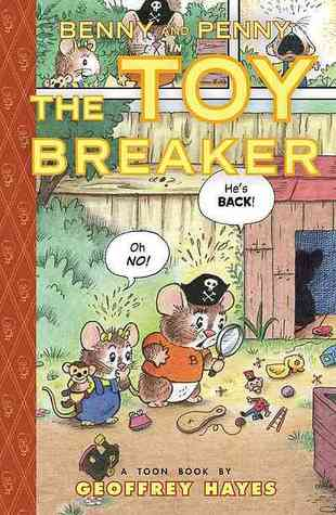 Benny and Penny in the Toy Breaker: Toon Books Level 2 (2010)
