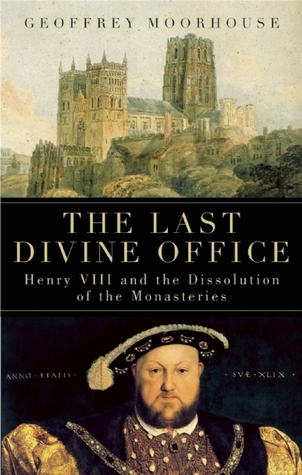 The Last Divine Office: Henry VIII and the Dissolution of the Monasteries (2009)