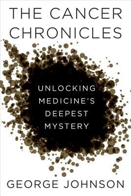 The Cancer Chronicles: Unlocking Medicine's Deepest Mystery (2013)