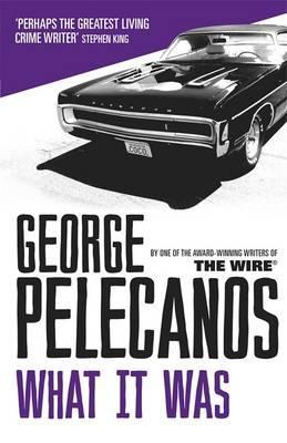 What It Was. George Pelecanos (2012)