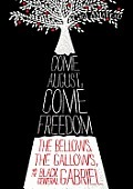 Come August, Come Freedom: The Bellows, The Gallows, and The Black General Gabriel (2012)