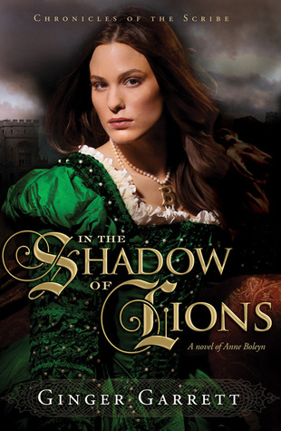 In the Shadow of Lions: A Novel of Anne Boleyn (2008)