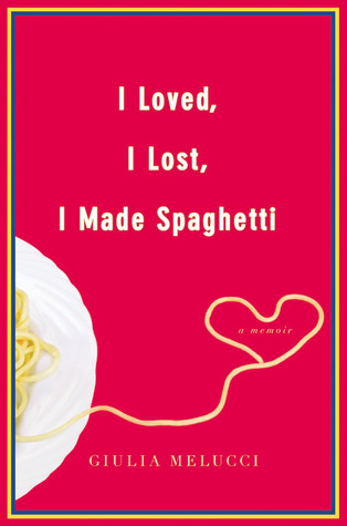 I Loved, I Lost, I Made Spaghetti (2009)