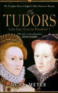 The Tudors Lady Jane Grey to Elizabeth I: The Complete Story of England's Most Notorious Dynasty (2010)