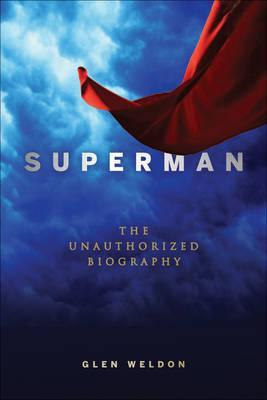 Superman: The Unauthorized Biography (2013)
