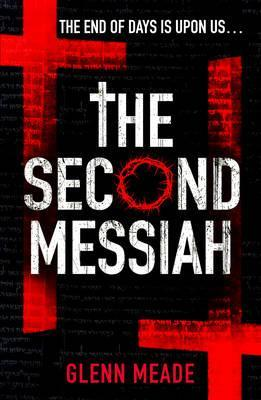 The Second Messiah. Glenn Meade