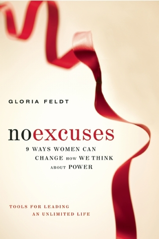 No Excuses: 9 Ways Women Can Change How We Think about Power (2010)