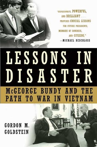 Lessons in Disaster: McGeorge Bundy and the Path to War in Vietnam (2008)