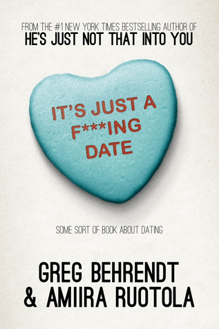 It's Just a F***ing Date: Some Sort of Book About Dating (2013)
