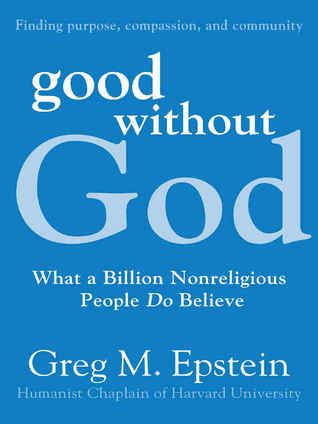 Good Without God: What a Billion Nonreligious People Do Believe (2009)