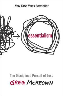 Essentialism: The Disciplined Pursuit of Less (2014)