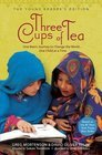 Three Cups Of Tea Young Readers Edition: One Man's Mission To Promote Peace... One Child At A Time (2000)