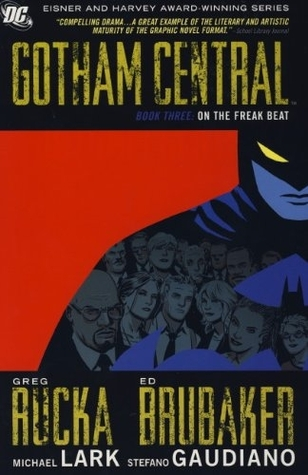 Gotham Central Deluxe Edition, Book 3: On the Freak Beat (2010)