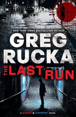 Last Run: A Queen & Country Novel (2014)