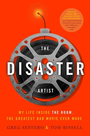 The Disaster Artist: My Life Inside The Room, the Greatest Bad Movie Ever Made (2013)