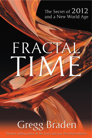 Fractal Time: The Secret of 2012 and a New World Age (2009)