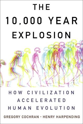 The 10,000 Year Explosion: How Civilization Accelerated Human Evolution (2009)