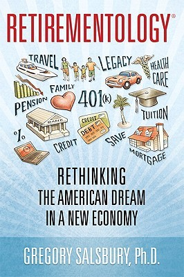 Retirementology: Rethinking the American Dream in a New Economy (2010)