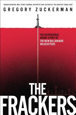 The Frackers: The Outrageous Inside Story of the New Billionaire Wildcatters (2013)