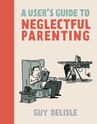 A User's Guide to Neglectful Parenting (2013)