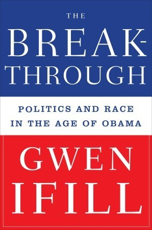 The Breakthrough: Politics and Race in the Age of Obama (2009)