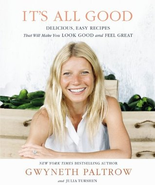 It's All Good: Delicious, Easy Recipes That Will Make You Look Good and Feel Great (2013)