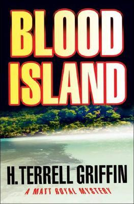 Blood Island: A Matt Royal Mystery (2008)