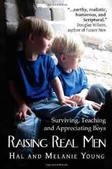 Raising Real Men: Surviving, Teaching and Appreciating Boys (2010)