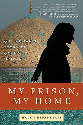My Prison, My Home: One Woman's Story of Captivity in Iran (2009)